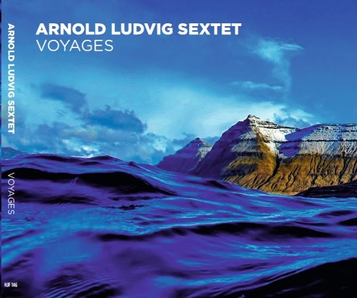 Arnold Ludvig Sextet - Voyages