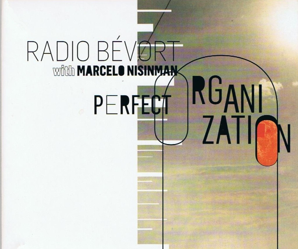 Radio Bevort with Marcelo Nisinman, Perfect Organisation.