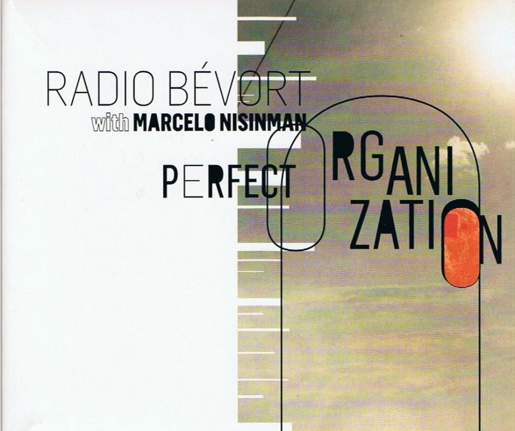 Radio Bevort with Marcelo Nisinman, Perfect Organisation.